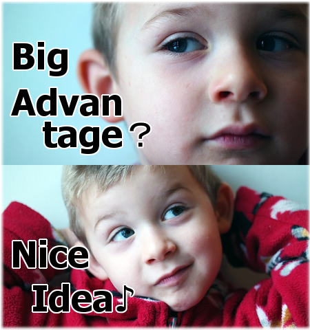 Big-Advantage? Nice-Idea